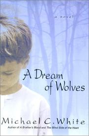 Cover of: A Dream of Wolves | Michael C. White