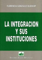 Cover of: La Integración y sus instituciones