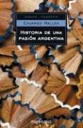 Cover of: Historia De Una Pasion Argentina/ Story of an Argentinian Passion (Ensayo-Filosofia / Essay-Philosophy)