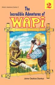 The Incredible Adventures of Wapi. Book 2 (Afram Aserewa Series)