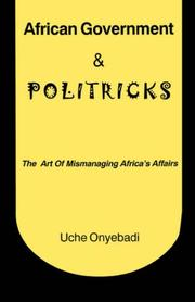 Cover of: African Government & Politricks. The Art of Mismanaging Africa's Affairs