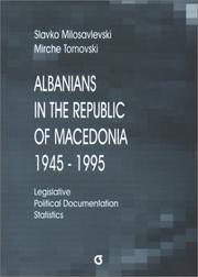 Cover of: Albanians in the Republic of Macedonia, 1945-1995 | Slavko Milosavlevski