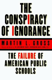 The Conspiracy of Ignorance by Martin L. Gross