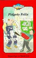 Cover of: Fidgety Felix (Jumbo Jets)