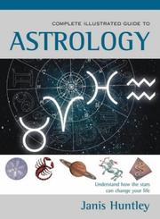 Cover of: The Complete Illustrated Guide to Astrology