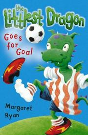 Cover of: Littlest Dragon Goes for Goal (Roaring Good Reads)