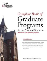 Cover of: Complete Book of Graduate Programs in the Arts and Sciences 2006 (Graduate School Admissions Gui) | Princeton Review