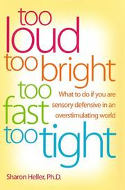 Cover of: Too Loud, Too Bright, Too Fast, Too Tight | Sharon Heller