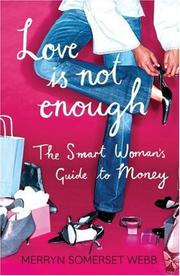 Cover of: Love Is Not Enough | Merryn Somerset Webb