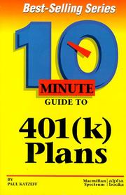 Cover of: 10 Minute Guide to 401(K) Plans (10 Minute Guides) | Paul Katzeff