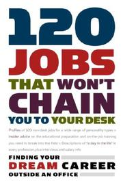 Cover of: 120 Jobs That Won't Chain You to Your Desk (Career Guides) | Princeton Review