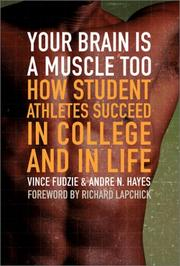 Cover of: Your Brain Is a Muscle Too  How Student Athletes Succeed in College and in Life | Andre Hayes