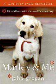 Cover of: Marley & Me: Life and Love with the World's Worst Dog