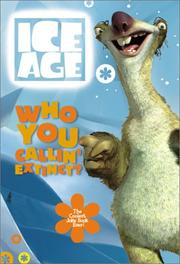 Cover of: Who You Callin' Extinct? The Coolest Joke Book Ever! (Ice Age) | Judy Katchke
