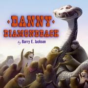 Cover of: Danny Diamondback | Barry E. Jackson