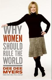 Cover of: Why Women Should Rule the World | Dee Dee Myers