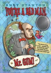 Cover of: You're a Bad Man, Mr. Gum! | Andy Stanton