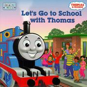 Cover of: Let's go to school with Thomas