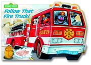 Cover of: Follow that Fire Truck! (Let's Go Lift-and-Peek)