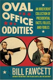 Cover of: Oval Office oddities: an irreverent collection of presidential facts, follies, and foibles
