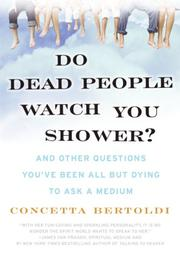 Cover of: Do Dead People Watch You Shower? | Concetta Bertoldi