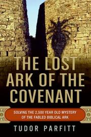 Cover of: The Lost Ark of the Covenant: Solving the 2,500-Year-Old Mystery of the Fabled Biblical Ark