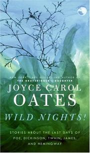 Cover of: Wild Nights!: stories about the last days of Poe, Dickinson, Twain, James, and Hemingway