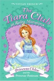Cover of: The Tiara Club at Ruby Mansions 1: Princess Chloe and the Primrose Petticoats (The Tiara Club)