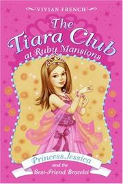 Cover of: Tiara Club at Ruby Mansions 2: Princess Jessica and the Best-Friend Bracelet, T (The Tiara Club)