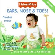 Cover of: Fisher-Price: Ears, Nose & Toes! | Alexis Barad