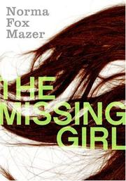Cover of: The Missing Girl | Norma Fox Mazer