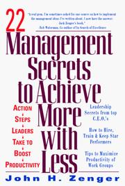 Cover of: 22 Management Secrets to Achieve More with Less