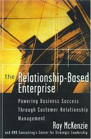 Cover of: The Relationship-Based Enterprise | Ray McKenzie