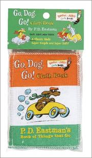 Cover of: Go, Dog. Go! Cloth Book: P. D. Eastman's Book of Things That Go (Bright & Early Cloth Book)