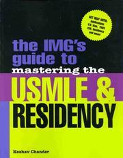 The IMG's guide to mastering the USMLE & residency by Keshav Chander