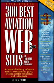 Cover of: 300 Best Aviation Web Sites and 100 More Worth Bookmarking | John A. Merry