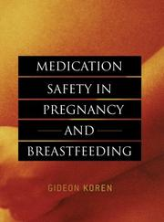Cover of: Medication Safety in Pregnancy and Breastfeeding (Koren, Medication Safety in Pregnancy and Breastfeeding)