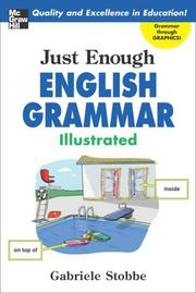 Cover of: Just Enough English Grammar Illustrated (Just Enough) | Gabriele Stobbe