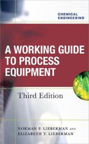 Cover of: Working Guide to Process Equipment | Norman P. Lieberman