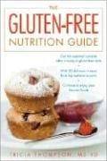 Cover of: The Gluten-Free Nutrition Guide | Tricia Thompson