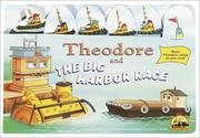 Cover of: Theodore and the Big Harbor Race | Kerry Milliron