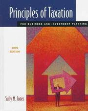 Cover of: Principles of Taxation for Business and Investment Planning 1999 | Sally M. Jones