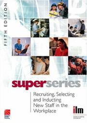 Cover of: Recruiting, Selecting and Inducting New Staff in the Workplace Super Series, Fifth Edition (Super Series) (Super Series) | Institute of Leadership & Management (ILM)