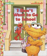 Cover of: I Don't Want to Go to School