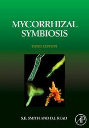 Mycorrhizal Symbiosis, Third Edition by Sally E. Smith, David J. Read