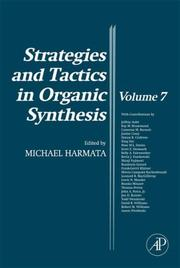 Cover of: Strategies and Tactics in Organic Synthesis, Volume 7 (Strategies and Tactics in Organic Synthesis) (Strategies and Tactics in Organic Synthesis) | M. Harmata