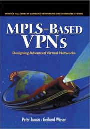 Cover of: MPLS-Based VPNs Designing Advanced Virtual Networks | Peter Tomsu