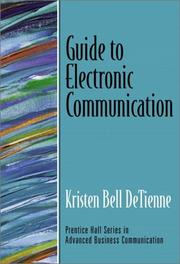 Cover of: Guide to Electronic Communication (Guide to Series in Business Communication) | Kristen DeTienne