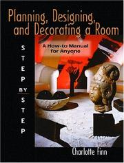 Cover of: Planning, Designing and Decorating a Room; Step by Step | Charlotte Finn