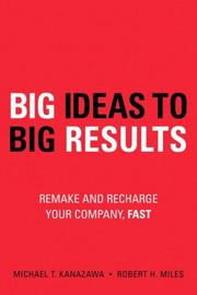 Cover of: BIG Ideas to BIG Results | Michael T. Kanazawa, Robert H. Miles